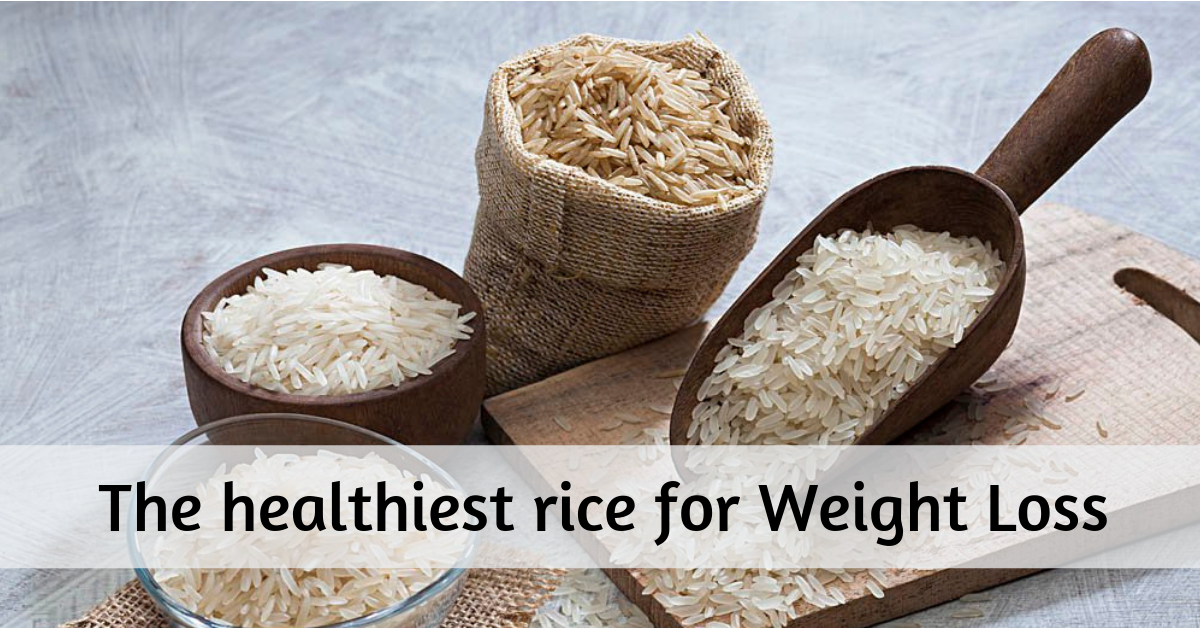 The healthiest rice for Weight Loss